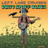 Left Lane Cruiser - Dirty Spliff Blues '2015