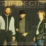 Bee Gees - Three Kisses Of Love '2007