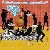Touch And Go - I Find You Very Attractive (Tracks) '1998