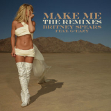 Britney Spears - Make Me... (feat. G Eazy) [The Remixes] '2016