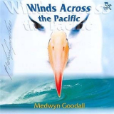 Medwyn Goodall - Winds Across The Pacific '2001