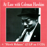 Coleman Hawkins - At Ease With Coleman Hawkins (1960)  The Hawk Relaxes (1961) '1998