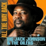 Big Jack Johnson & The Oilers - All The Way Back '1998