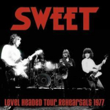 Sweet - Level Headed Tour Rehearsals 1977 (2014 Remaster) '1977