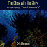 Erik Simmons - The Cloak With The Stars: Music For Organ, Vol. 6 '2017