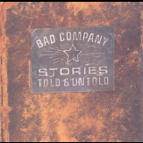 Bad Company - Stories Told & Untold '1996