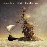 Forrest Fang - Following The Ether Sun '2017