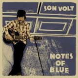 Son Volt - Notes Of Blue '2017