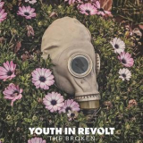 Youth In Revolt - The Broken '2017