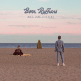 Born Ruffians - Uncle, Duke & The Chief '2018