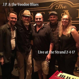 J.p. & The Voodoo Blues - Live At The Strand '2017