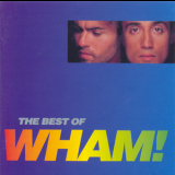Wham! - The Best Of Wham! '2008