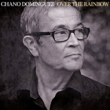 Chano Dominguez - Over The Rainbow '2017