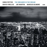 Chris Potter, David Virelles, Joe Martin, Marcus Gilmore - The Dreamer Is The Dream '2017