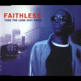 Faithless - Take The Long Way Home [CDS] '1998