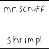 Mr. Scruff - Shrimp! [CDS] '2002