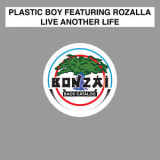 Plastic Boy - Live Another Life  '2017
