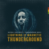 Lightning The Magnetic - Thunderground '2018
