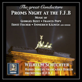 FFB-Sinfonie-Orchester-Berlin - The Great Conductors: Wilhelm Schuchter - Proms Night at the F.F.B '2018