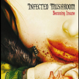 Infected Mushroom - Becoming Insane '2007