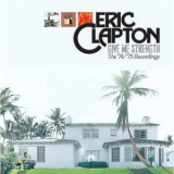 Eric Clapton - Give Me Strength. The '74-'75 Recordings (Super Deluxe Box Set, 5CD) '2013