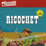 Pressure Droppers, The - Ricochet '2018