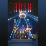 Rush - R40 Live [Hoi-Res] '2015