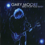 Gary Moore - Bad For You Baby '2008