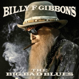 Billy F Gibbons - The Big Bad Blues [Hi-Res] '2018