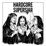 Hardcore Superstar - You Can't Kill My Rock 'n Roll [Hi-Res] '2018