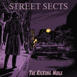 Street Sects - The Kicking Mule '2018