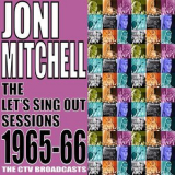 Joni Mitchell - The Let's Sing Out Sessions 1965-66 '2016