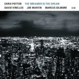 Chris Potter - The Dreamer Is The Dream '2017