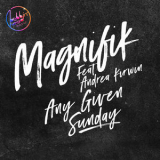 Magnifik - Any Given Sunday '2017