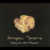 Angel Tears - Way Of The Mystic '1999