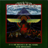 Hawkwind - It Is The Business Of The Future To Be Dangerous (2CD) '2012