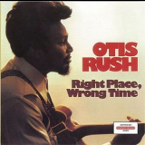 Otis Rush - Right Place, Wrong Time '1976