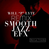 Will P Lyte - Smooth Jazz Efx (Remix) '2019
