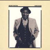 Muddy Waters - Hard Again (The Perfect Blues Collection, 2011, Sony Music) '1977