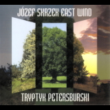 Jozef Skrzek East Wind - Tryptyk Petersburski '2007