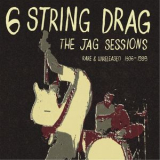 6 String Drag - The Jag Sessions: Rare & Unreleased 1996-1998 '2014