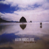 Mark Radcliffe - The Sea Before Us '2009
