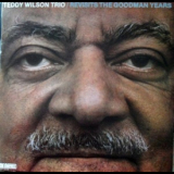 Teddy Wilson Trio - Revisits The Goodman Years '1982