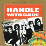 Traveling Wilburys - Handle With Care '1988
