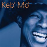 Keb'mo' - Slow Down '1998