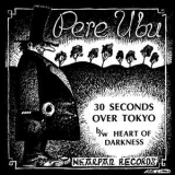 Pere Ubu - 30 Seconds Over Tokyo '2016