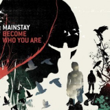 Mainstay - Become Who You Are '2007