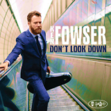 Ken Fowser - Don't Look Down [Hi-Res] '2018