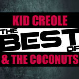 Kid Creole & The Coconuts - The Best Of Kid Creole & The Coconuts '2012
