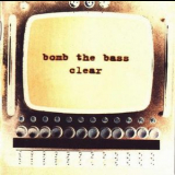 Bomb The Bass - Clear '1995